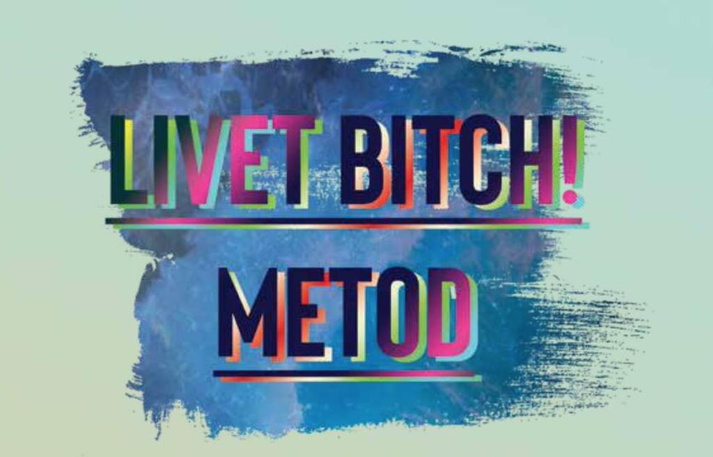 Livet Bitch! has written their own methodology.